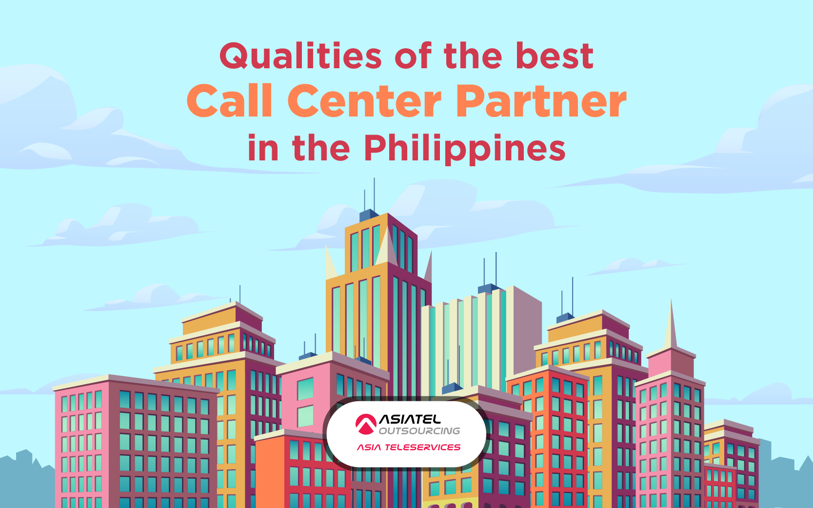 Qualities of the Best Call Center Partners in the Philippines