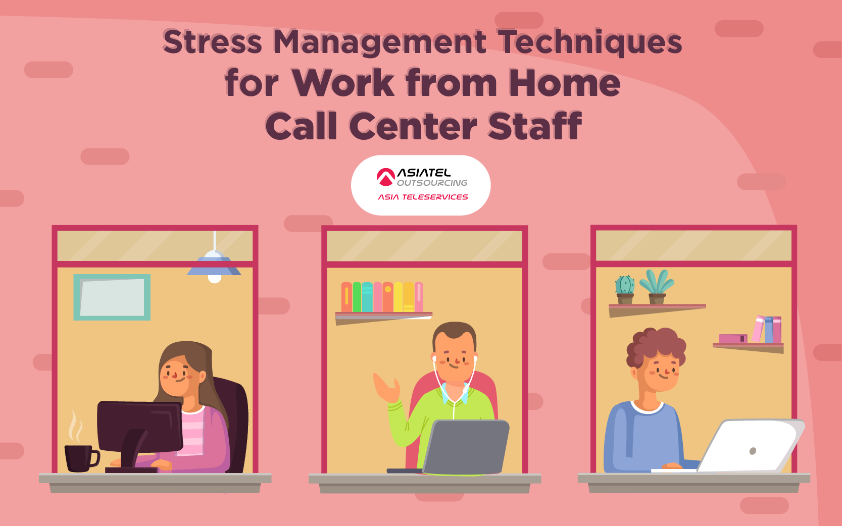 Stress Management Techniques for Work From Home Call Center Staff