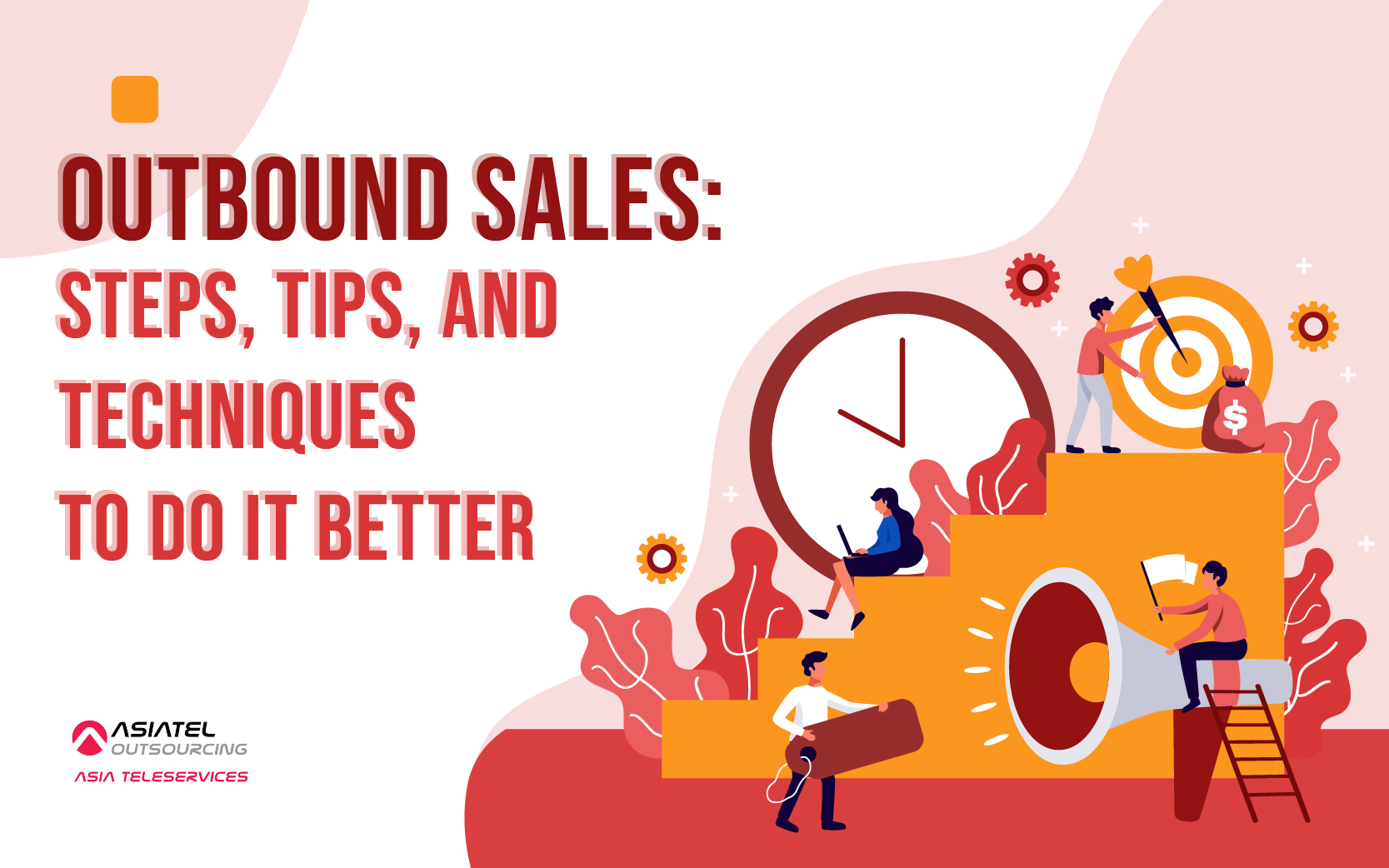 Outbound Sales: Steps, Tips, and Techniques to do it Better